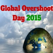 Global Overshoot Day 2015: We've Spent Annual Nature's Budget