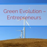 Green Evolution – Entrepreneurs Foreseeable Future